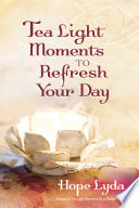 Tea Light Moments To Refresh Your Day