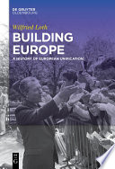 Building Europe : a history of European unification