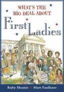 What s the Big Deal about First Ladies Book