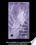 The Violence And Addiction Equation