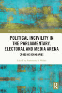 Political Incivility in the Parliamentary, Electoral and Media Arena Pdf/ePub eBook