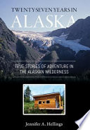 Twenty-Seven Years in Alaska