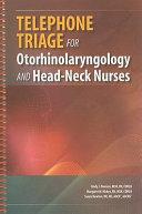 Telephone Triage for Otorhinolaryngology and Head Neck Nurses