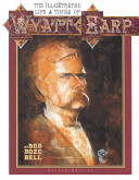 The Illustrated Life and Times of Wyatt Earp