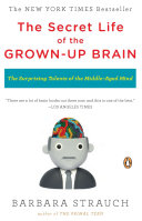 The Secret Life of the Grown up Brain Book PDF