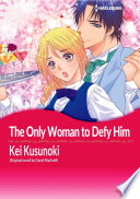 The Only Woman To Defy Him Book PDF