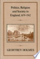 Politics Religion And Society In England 1679 1742
