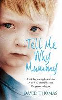 Tell Me Why  Mummy