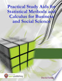 Practical Study Aids for Statistical Methods and Calculus for Business and Social Science
