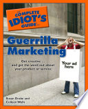 The Complete Idiot S Guide To Guerrilla Marketing