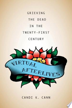 Download Virtual Afterlives Free Books - Dlebooks.net