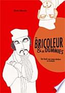 De bricoleur en de dummies. Een boek voor jonge denkers en dromers