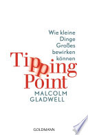 Tipping Point  : Wie kleine Dinge Großes bewirken können