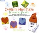 Origami Hari Raya Buatanku Sendiri