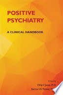 """Positive Psychiatry: A Clinical Handbook"" by Dilip V. Jeste, Barton W. Palmer"
