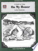 A Guide for Using on My Honor in the Classroom