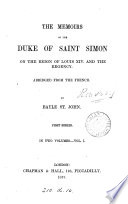 The memoirs of the duke of Saint Simon  abridged from the Fr  by B  St  John
