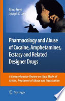 Pharmacology and Abuse of Cocaine  Amphetamines  Ecstasy and Related Designer Drugs Book