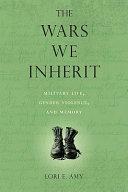 The Wars We Inherit
