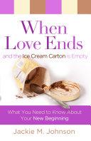 When Love Ends and the Ice Cream Carton is Empty [Pdf/ePub] eBook