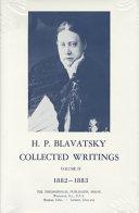 H. P. Blavatsky, Collected Writings 1882-1883