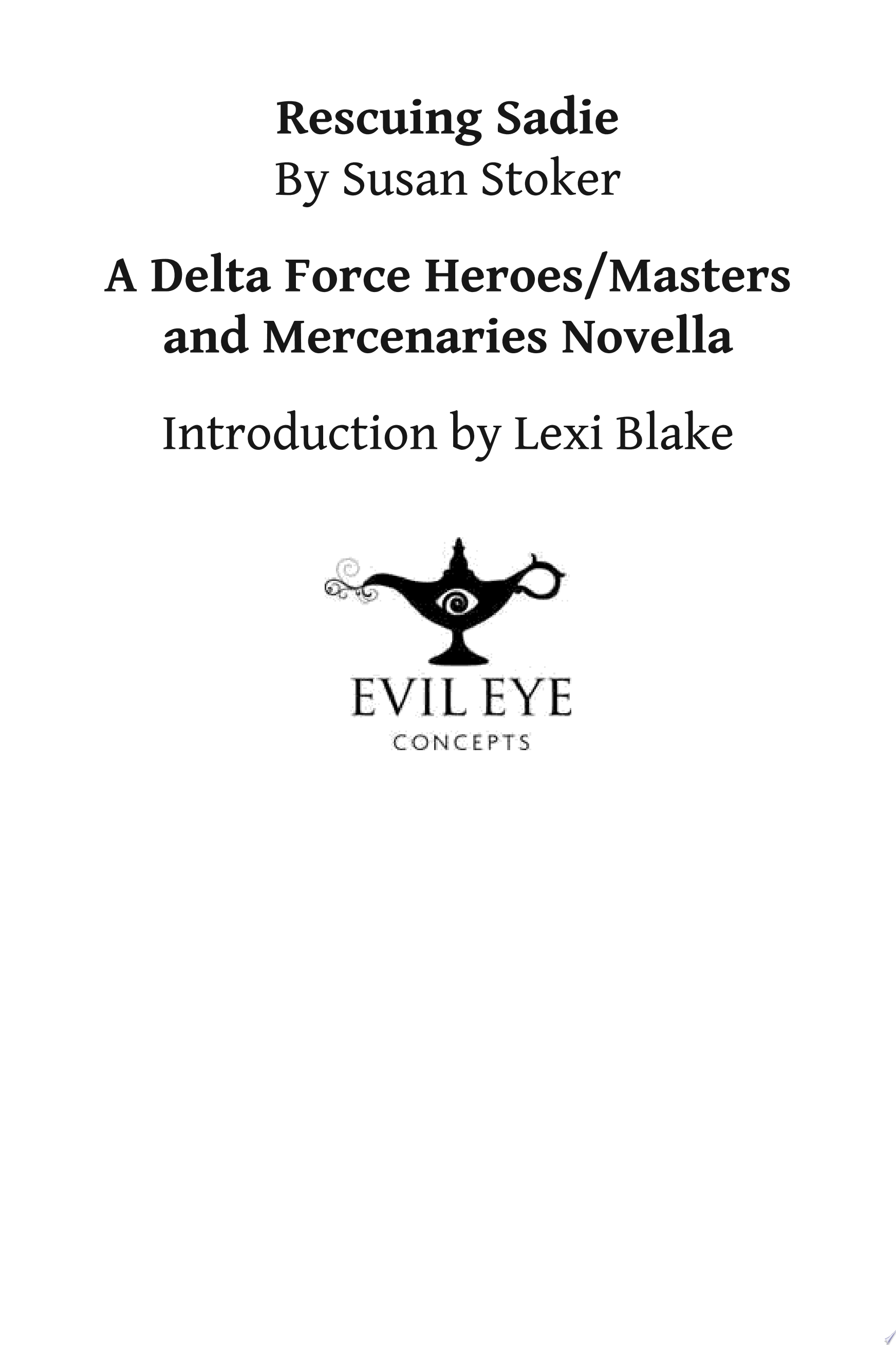 Rescuing Sadie  A Delta Force Heroes Masters and Mercenaries Novella