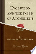 Evolution and the Need of Atonement