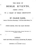 The Book of Bible Events  Forming a Manual to a Chart of Bible Chronology     Fourth Edition  with the Chart Included
