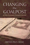Changing the Goalpost of New Testament Textual Criticism