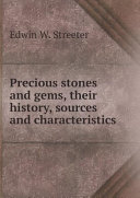 Precious stones and gems, their history, sources and characteristics