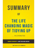 The Life Changing Magic of Tidying Up: by Marie Kondo | Summary & Analysis