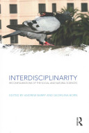 Interdisciplinarity : reconfigurations of the social and natural sciences / edited by Andrew Barry and Georgina Born
