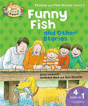 Oxford Reading Tree Read With Biff  Chip  and Kipper  Level 2 Phonics   First Stories  Funny Fish and Other Stories