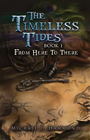 The Timeless Tides   Book I   From Here to There