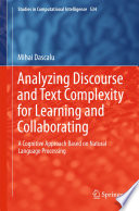 Analyzing Discourse and Text Complexity for Learning and Collaborating  : A Cognitive Approach Based on Natural Language Processing