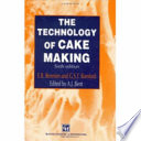 """The Technology of Cake Making"" by E.B. Bennion, A.J. Bent, G.S.T. Bamford"