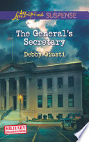 The General s Secretary  Mills   Boon Love Inspired Suspense   Military Investigations  Book 4