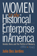 Women and the Historical Enterprise in America  Gender  Race and the Politics of Memory