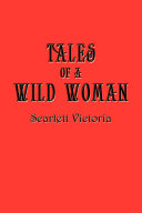 Tales of a Wild Woman