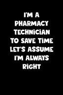 Pharmacy Technician Notebook   Pharmacy Technician Diary   Pharmacy Technician Journal   Funny Gift for Pharmacy Technician