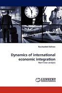 Dynamics of International Economic Integration