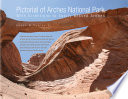 Pictorial of Arches National Park With Directions to Easily Missed Arches