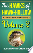 THE HAWKS OF HAWK HOLLOW A TRADITION OF PENNSYLVANIA VOLUME 2