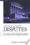 Interstate Disputes  : The Supreme Court's Original Jurisdiction