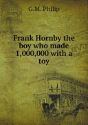 Frank Hornby the boy who made 1,000,000 with a toy ebook