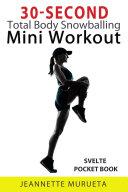 30-Second Snowballing Total-Body Mini-Workout: Svelte Pocket Book [Pdf/ePub] eBook