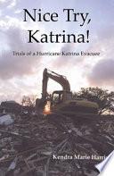 Nice Try  Katrina  Trails of a Hurricane Katrina Evacuee