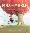 Max and Marla Are Flying Together