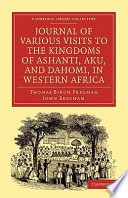Journal Of Various Visits To The Kingdoms Of Ashanti Aku And Dahomi In Western Africa