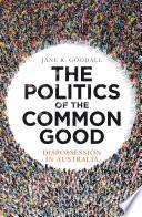 The Politics of the Common Good